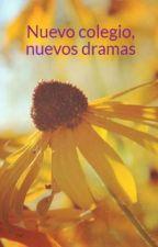 Nuevo colegio, nuevos dramas by Midnigth17