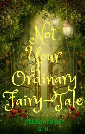 NOT YOUR ORDINARY FAIRY-TALE by GarnetLips