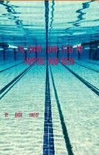 The Swim Team Stole My Tampons and Bikini   by cheer_vaeh17