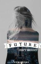 The Future isn't Bright by NemoNemo