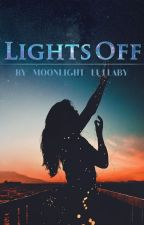 Lights Off (LUMIERE BOOK 1) by MySillyHarryDiary