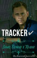 Tracker ✔James Conrad x Reader by RavenQueen39