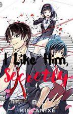 I Like Him, Secretly (on-going) by kielanixe