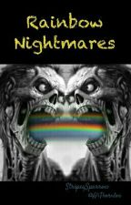 Rainbow Nightmares by StripeySparrow