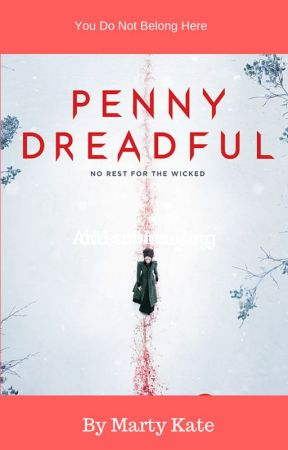 Penny Dreadful:  The Secrets of the Demi Monde by martykate1