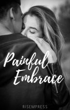 Painful Embrace [One Shot] by precious_hails