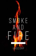 smoke and fire ; d.m by uhscorp
