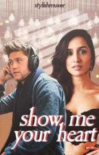 Show Me Your Heart [ A Niall Horan Story ] by stylishmuser