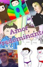 Amor Predominante|Wigetta|*EDITANDO* by MuffSalvaje