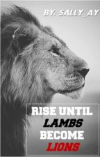 Rise until lamps become lions by Sally_Ay