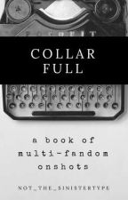 Collar Full//Multi-Fandom Oneshots by not_the_sinistertype