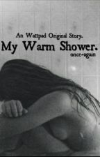 My Warm Shower. by once-again
