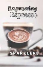 Expressing Espresso by Sparkler8