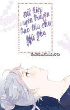 [Nữ hiệp, Xuyên truyện] Nữ hiệp xuyên truyện báo thù cho Nữ phụ! by Ayumi_amamiya