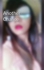 Another Chance  by BebeAtheng
