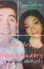 We are troublemakers (Nash Grier Fanfiction) by Kyanathewriter