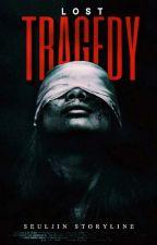 Lost Tragedy by SeulJin_716