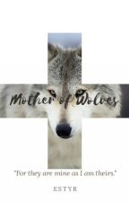 Mother of Wolves by estyr_