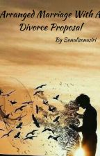 Arranged marriage with a divorce proposal by Sonalisonasiri