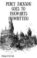 Percy Jackson Goes To Hogwarts (REWRITTEN) by magisterium-