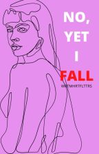 No, yet I fall by DREAm_falla