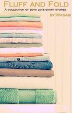 Fluff and Fold (BL Short Stories) by LittleKittyWasabi