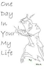 One  Day in Your My Life by Its_Ebo