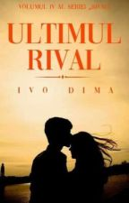 Ultimul rival by IvoDima