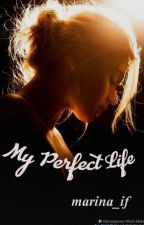 My Perfect Life by marina_if