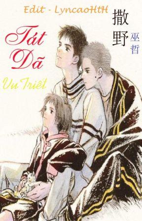 Tát Dã - Vu Triết    撒野 - 巫哲     (Đam mỹ - Edit) by lyncaohth