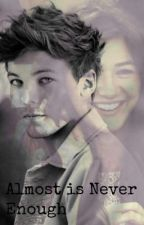 ❁ Almost is never enough ❁ || Louis Tomlinson (Parada) by LiamWife12