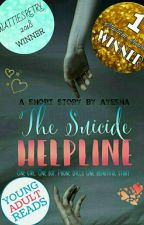 The Suicide Helpline | ✔ #Wattys2018 by weirdly_similar