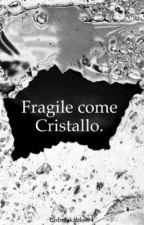Fragile come cristallo. by AshtiRoopchand
