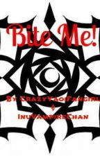 Bite Me! (Yu-Gi-Oh Yaoi FanFiction) by CrazyYaoiFangirl