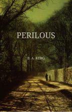 Perilous by BAKrieger