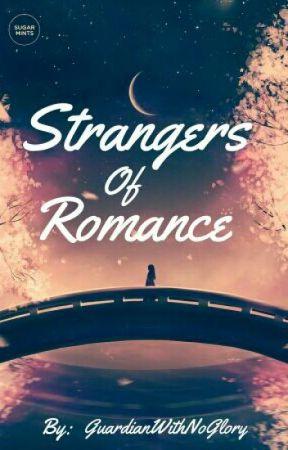 Strangers Of Romance  by leiraadarz