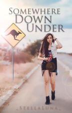 Somewhere Down Under by _StellaLuna_
