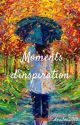 Moments d'inspiration by doudou2010