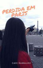 PERDIDA EM PARIS by CariRamalho
