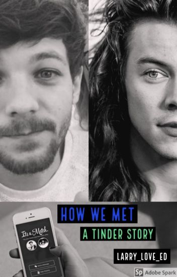 How We Met: A Tinder Story (Larry Stylinson)✅