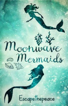 Moonwave Mermaids by Escapethepeace