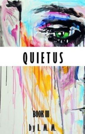 Quietus - Book III by rhythmchyc