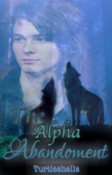 The Alpha Abandonment by turtleshells