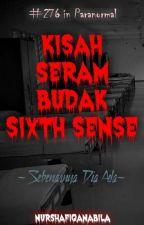 Kisah Seram Budak Sixth Sense by Shaf_Bella