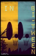 In Bi-Tween by CallMeTre