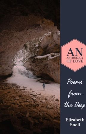 An Anthology of Love: Poems from the Deep by lillerkat