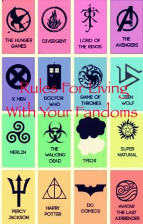 Rules For Living With Your Fandoms((HUGE crossover)) by Pastelgalaticroses
