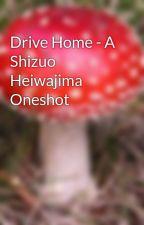 Drive Home - A Shizuo Heiwajima Oneshot by rizanicole