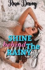 Shine Behind The Rainy Day by Greenqueen_