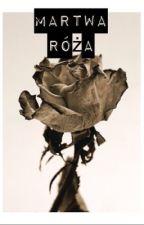🥀 Martwa Róża 🥀 by JakubowyWorld